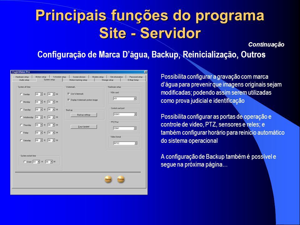 Principais funções do programa Site - Servidor Configuração de Marca D'água, Backup, Reinicialização, Outros Continuação Possibilita configurar a grav