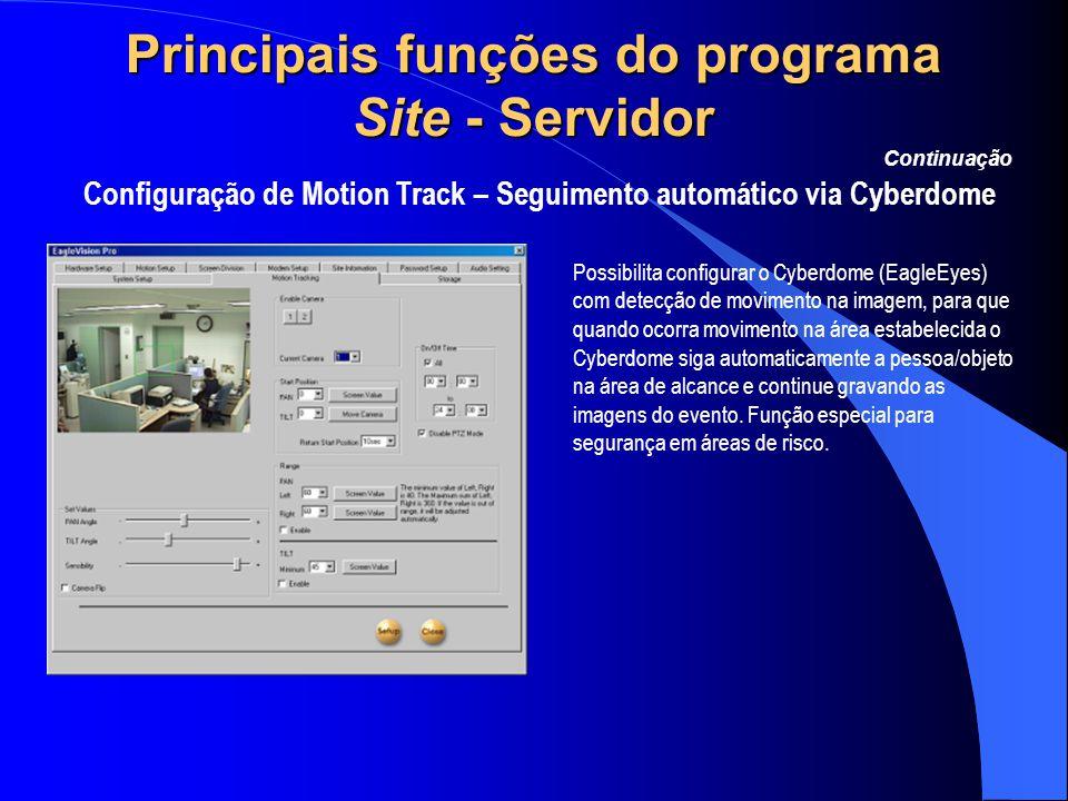 Principais funções do programa Site - Servidor Configuração de Motion Track – Seguimento automático via Cyberdome Continuação Possibilita configurar o