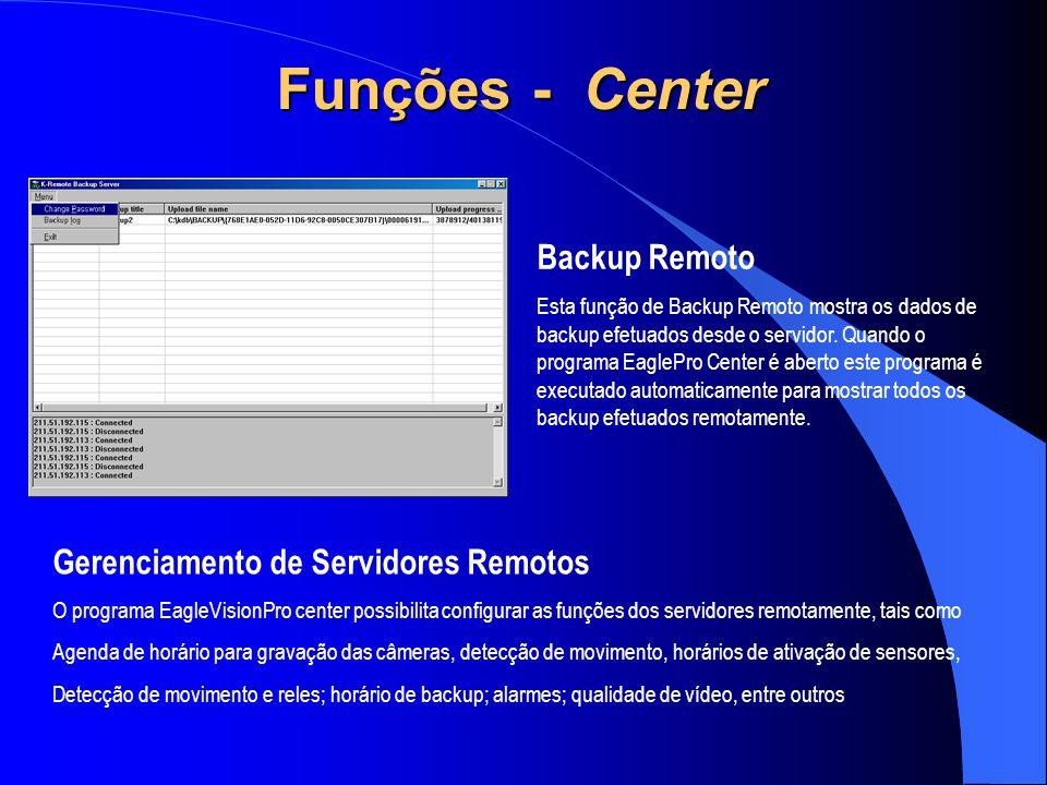 Backup Remoto Esta função de Backup Remoto mostra os dados de backup efetuados desde o servidor. Quando o programa EaglePro Center é aberto este progr