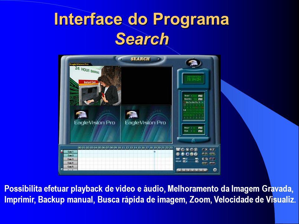 Possibilita efetuar playback de video e áudio, Melhoramento da Imagem Gravada, Imprimir, Backup manual, Busca rápida de imagem, Zoom, Velocidade de Vi