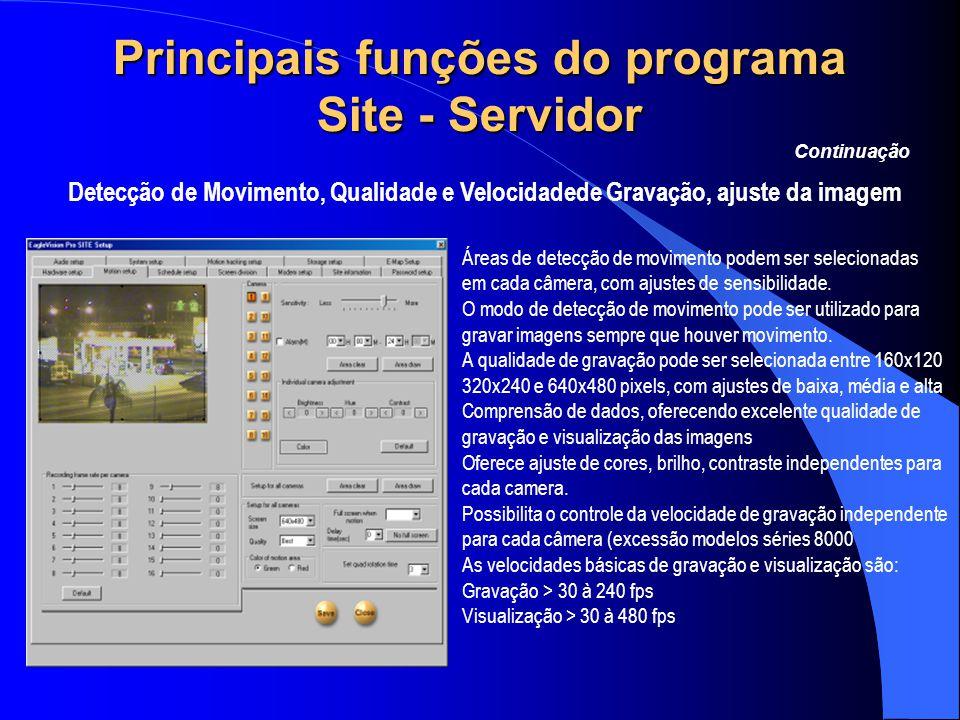 Principais funções do programa Site - Servidor Detecção de Movimento, Qualidade e Velocidadede Gravação, ajuste da imagem Continuação Áreas de detecçã