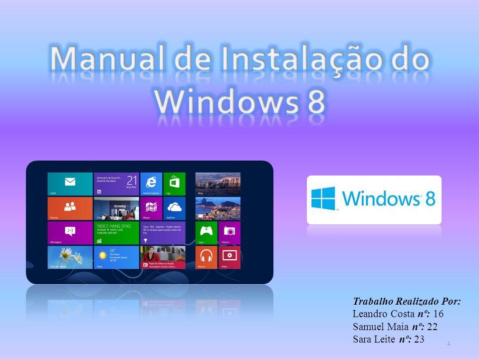 Antes de começar a instalar deve-se ligar o computador normalmente, e inserir o DVD de instalação do Windows 8, logo a seguir renicia-se o computador.