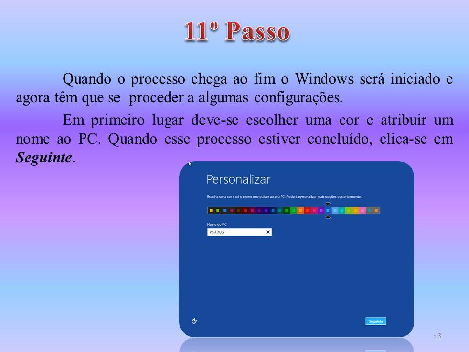 Quando o processo chega ao fim o Windows será iniciado e agora têm que se proceder a algumas configurações. Em primeiro lugar deve-se escolher uma cor