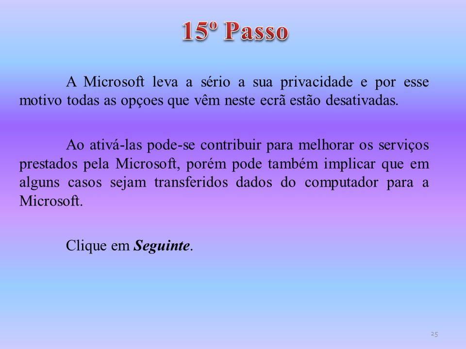 A Microsoft leva a sério a sua privacidade e por esse motivo todas as opçoes que vêm neste ecrã estão desativadas. Ao ativá-las pode-se contribuir par