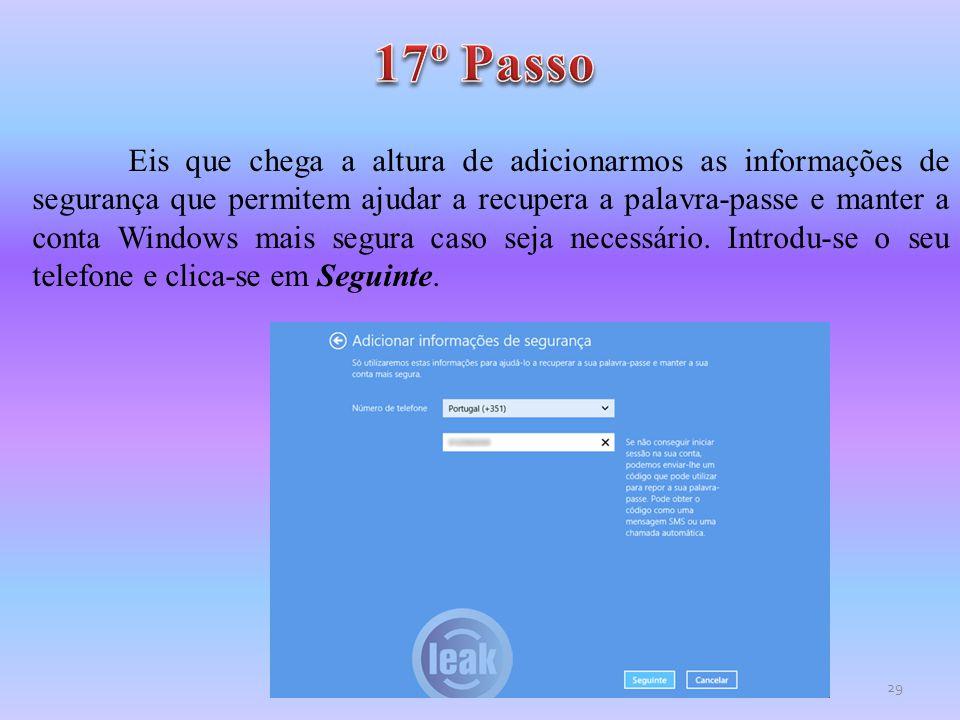 Eis que chega a altura de adicionarmos as informações de segurança que permitem ajudar a recupera a palavra-passe e manter a conta Windows mais segura