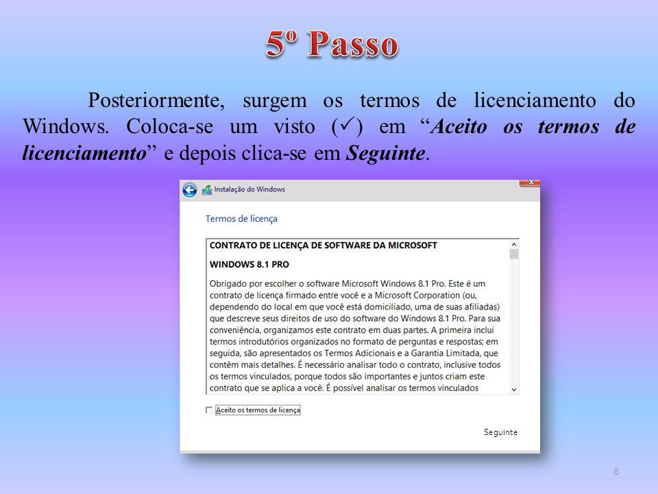 """Posteriormente, surgem os termos de licenciamento do Windows. Coloca-se um visto (  ) em """"Aceito os termos de licenciamento"""" e depois clica-se em Seg"""