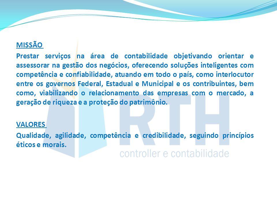 MISSÃO Prestar serviços na área de contabilidade objetivando orientar e assessorar na gestão dos negócios, oferecendo soluções inteligentes com compet