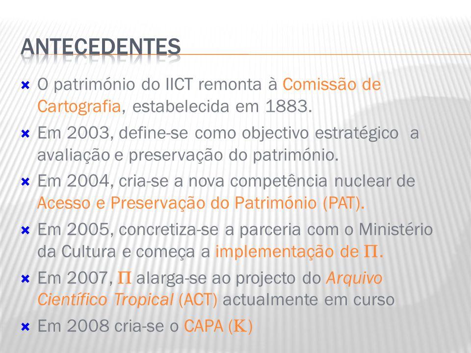 Objectivos principais:  O desenvolvimento de investigação ligada às temáticas patrimoniais  O crescente acesso ao Património do IICT  O aumento da visibilidade externa  A promoção dos serviços abertos ao público  O alargamento das redes de cooperação