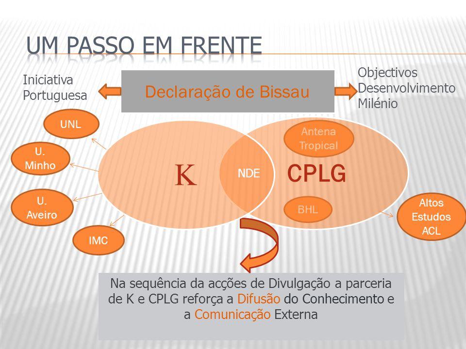 BHL Declaração de Bissau Na sequência da acções de Divulgação a parceria de K e CPLG reforça a Difusão do Conhecimento e a Comunicação Externa Antena
