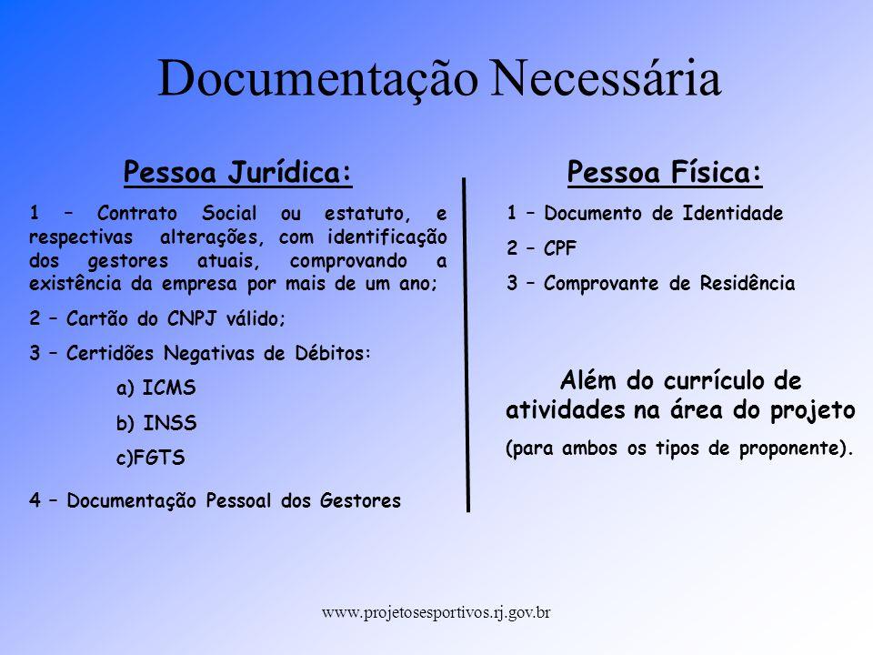 www.projetosesportivos.rj.gov.br Documentação Necessária Pessoa Jurídica: 1 – Contrato Social ou estatuto, e respectivas alterações, com identificação