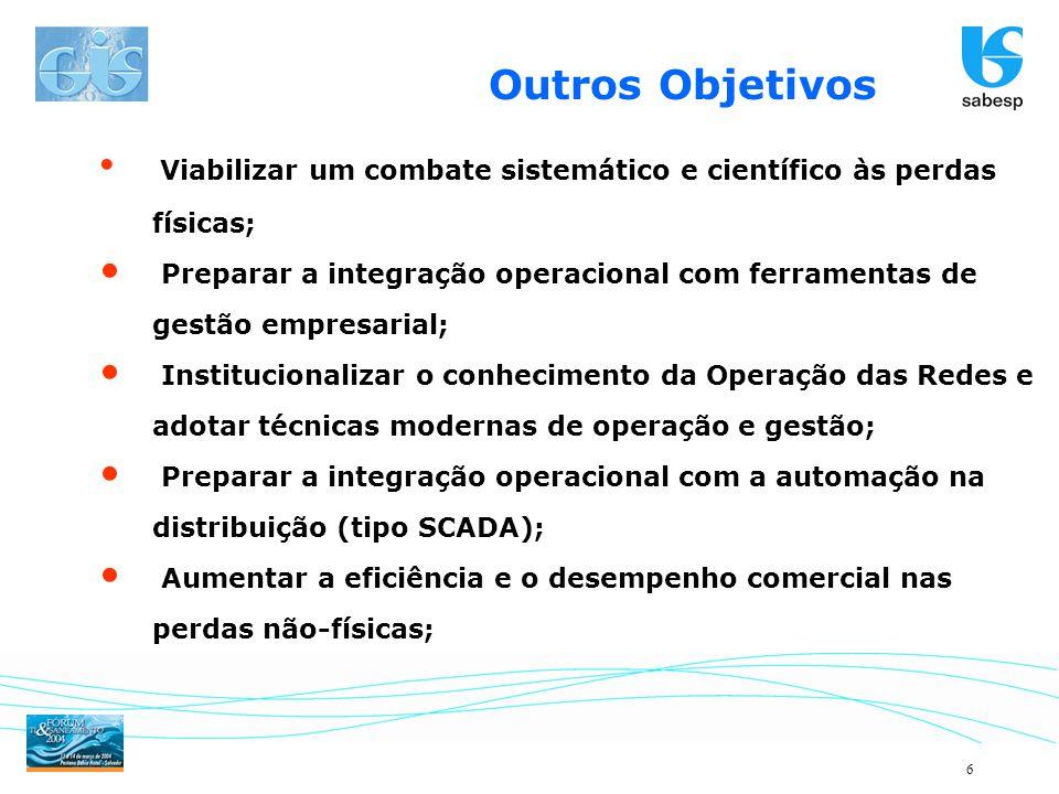 6 Viabilizar um combate sistemático e científico às perdas físicas; Preparar a integração operacional com ferramentas de gestão empresarial; Instituci