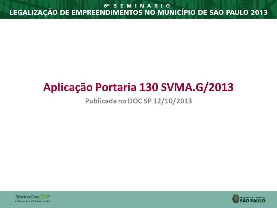 Aplicação Portaria 130 SVMA.G/2013 Publicada no DOC SP 12/10/2013