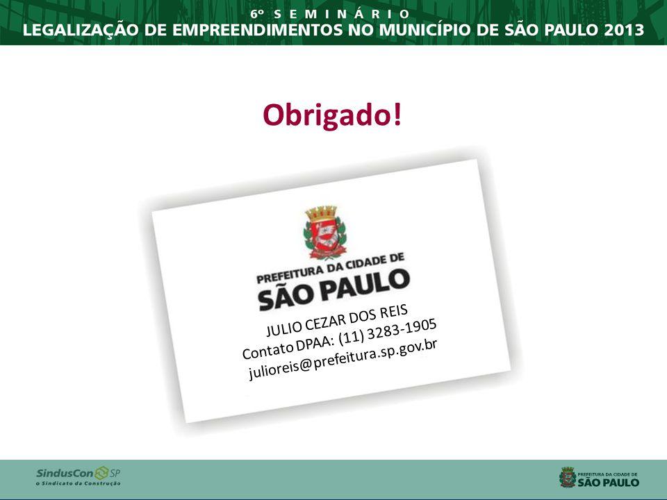 Obrigado! JULIO CEZAR DOS REIS Contato DPAA: (11) 3283-1905 julioreis@prefeitura.sp.gov.br