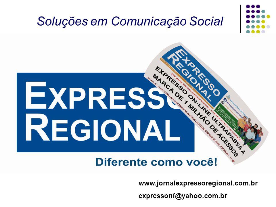 Soluções em Comunicação Social www.jornalexpressoregional.com.br expressonf@yahoo.com.br