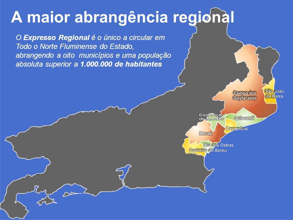 O Expresso Regional é o único a circular em Todo o Norte Fluminense do Estado, abrangendo a oito municípios e uma população absoluta superior a 1.000.