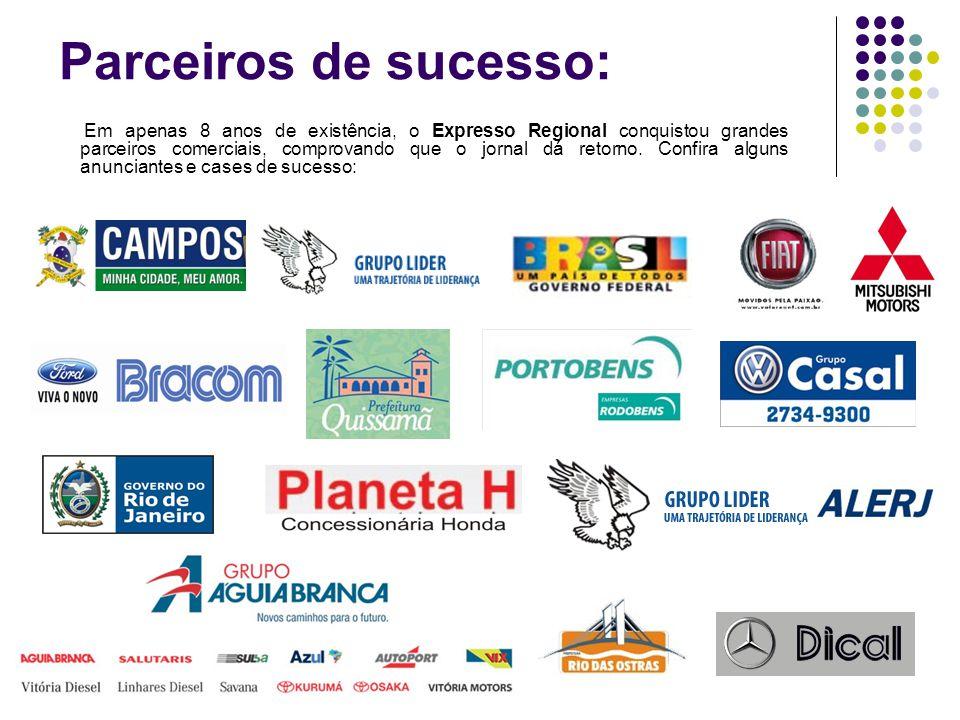 Parceiros de sucesso: Em apenas 8 anos de existência, o Expresso Regional conquistou grandes parceiros comerciais, comprovando que o jornal dá retorno