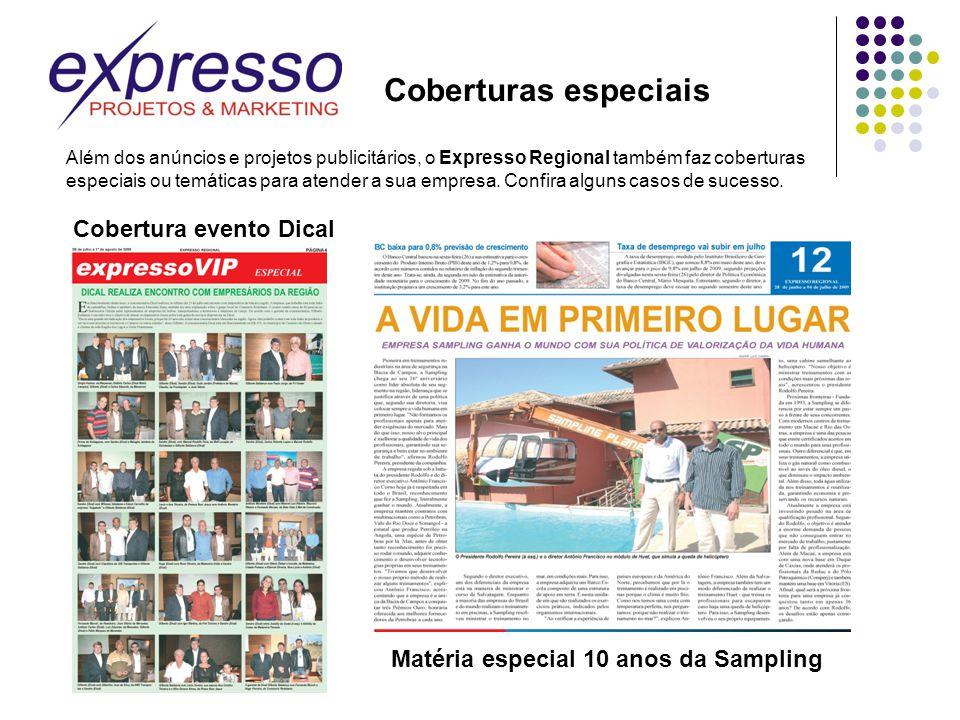 Coberturas especiais Além dos anúncios e projetos publicitários, o Expresso Regional também faz coberturas especiais ou temáticas para atender a sua e