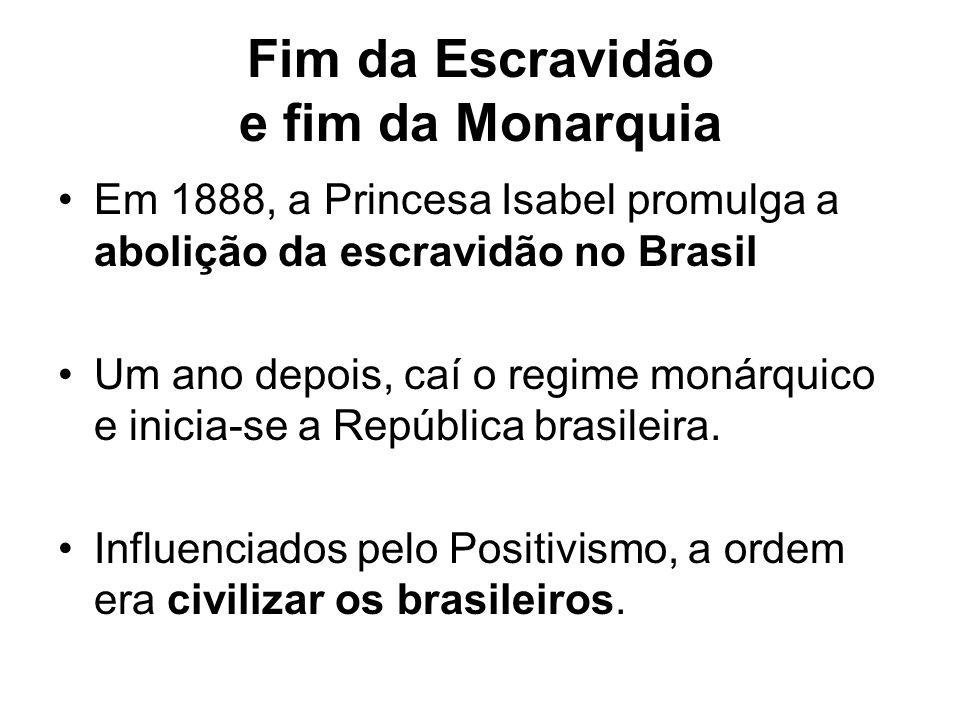 Fim da Escravidão e fim da Monarquia Em 1888, a Princesa Isabel promulga a abolição da escravidão no Brasil Um ano depois, caí o regime monárquico e i