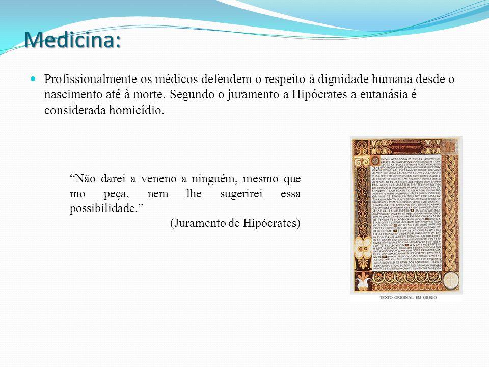 Medicina: Profissionalmente os médicos defendem o respeito à dignidade humana desde o nascimento até à morte.