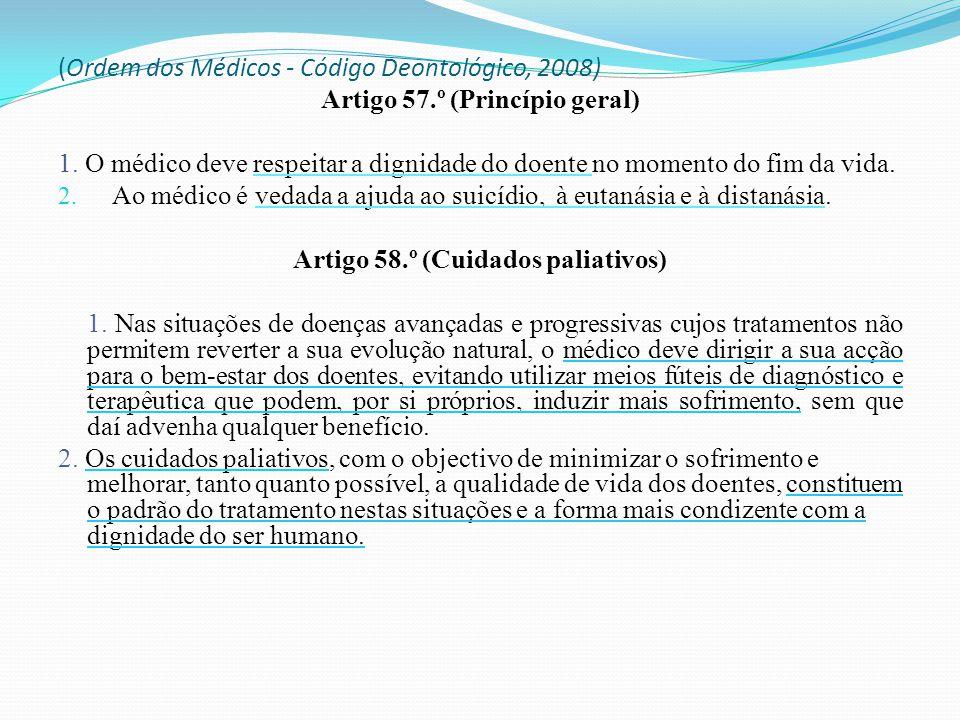 (Ordem dos Médicos - Código Deontológico, 2008) Artigo 57.º (Princípio geral) 1.