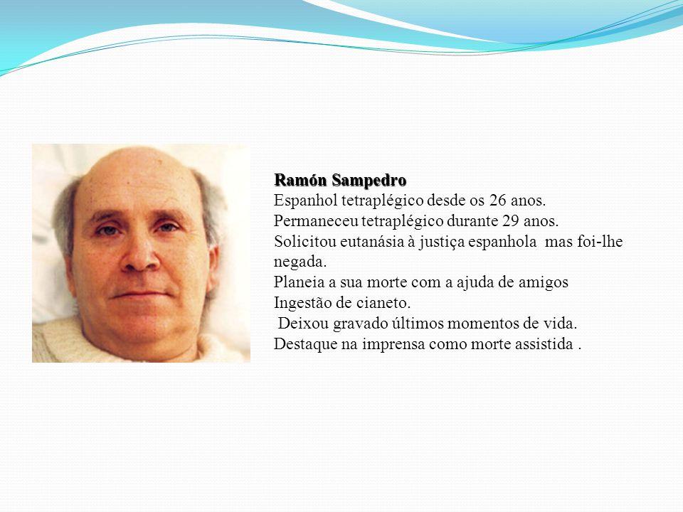 Ramón Sampedro Espanhol tetraplégico desde os 26 anos.