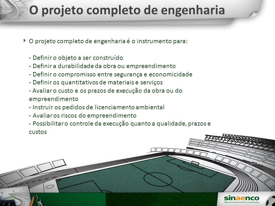 O projeto completo de engenharia O projeto completo de engenharia é o instrumento para: - Definir o objeto a ser construído - Definir a durabilidade d