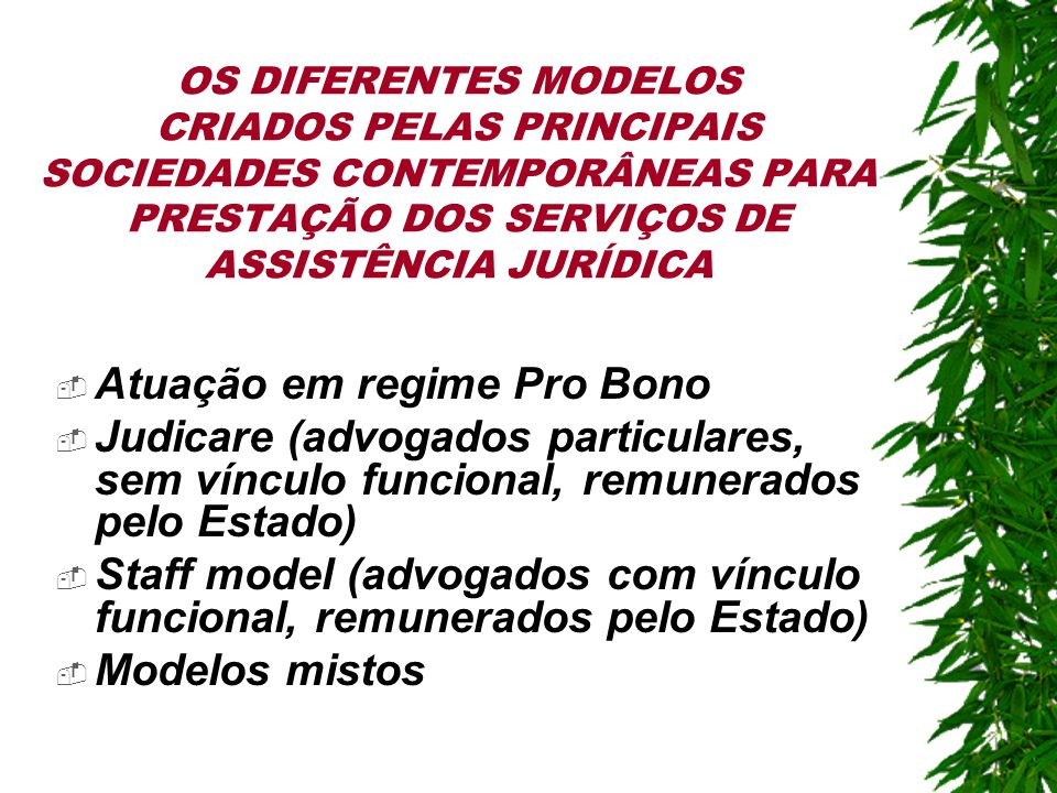 Razões para a Escolha das três Sociedades analisadas em nossa Pesquisa  Propósito de compreender melhor o modelo brasileiro, a partir do cotejo com modelos adotados por outros sistemas jurídicos que tiveram grande influência na estruturação do sistema nacional.