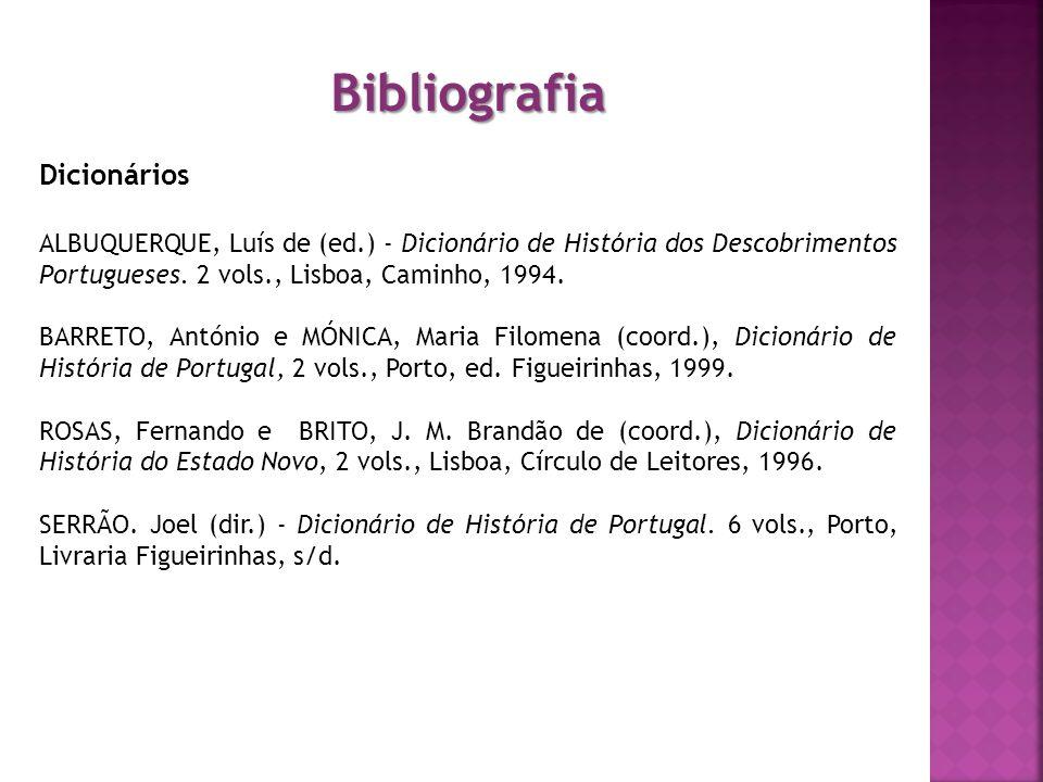 Bibliografia Obras Gerais RAMOS, Rui, SOUSA, Bernardo Vasconcelos e, MONTEIRO, Nuno, História de Portugal, Lisboa, Esfera do Livro, 2009.