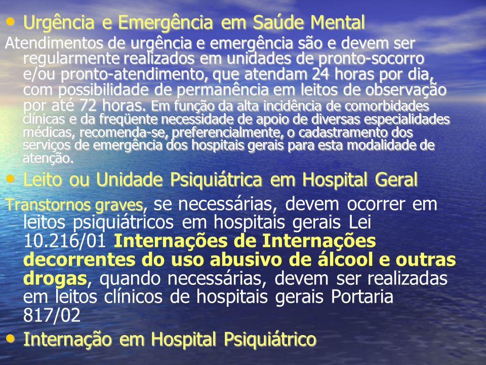 Urgência e Emergência em Saúde Mental Urgência e Emergência em Saúde Mental Atendimentos de urgência e emergência são e devem ser regularmente realiza