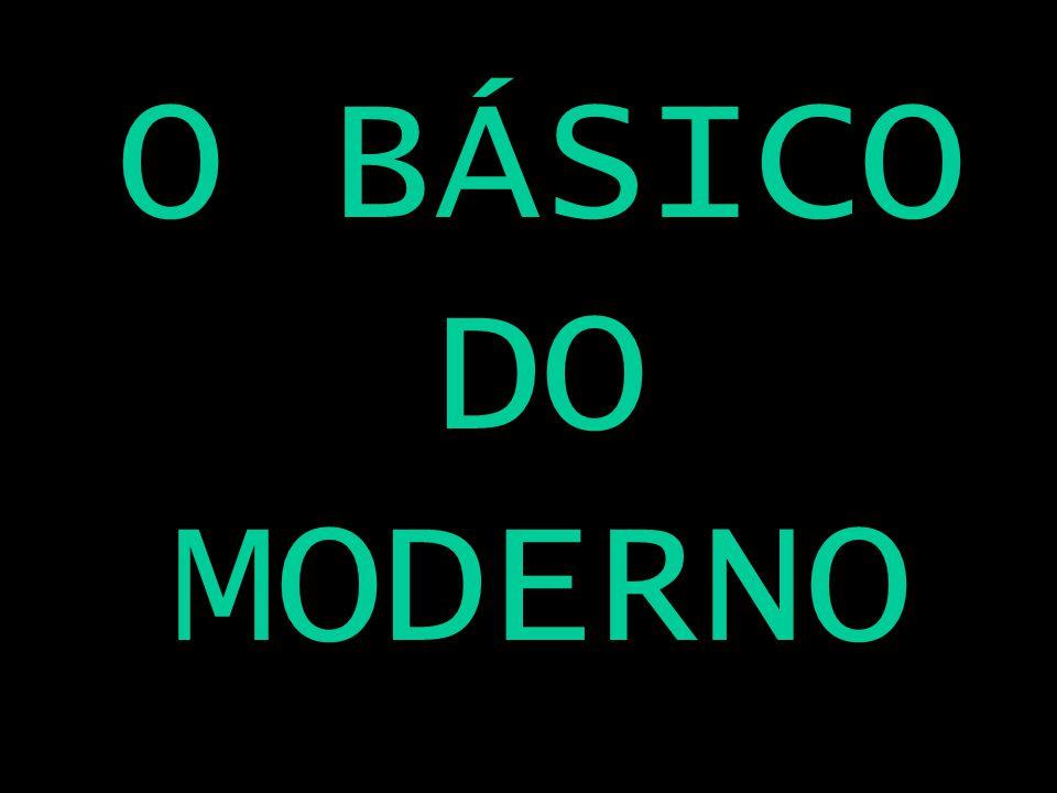 O BÁSICO DO MODERNO