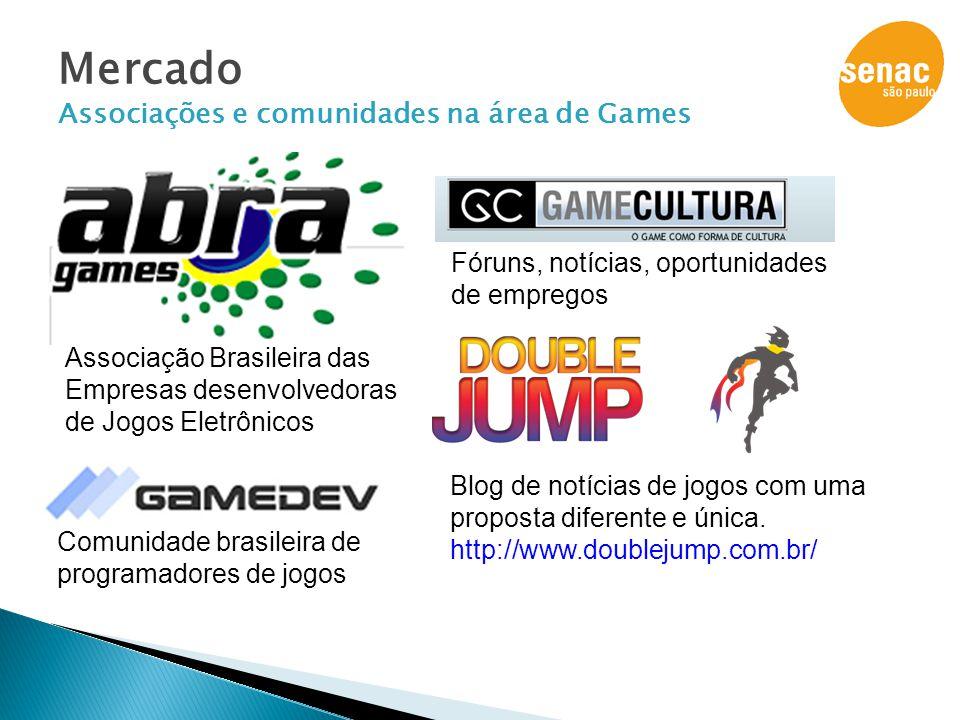 Mercado Associações e comunidades na área de Games Associação Brasileira das Empresas desenvolvedoras de Jogos Eletrônicos Fóruns, notícias, oportunid