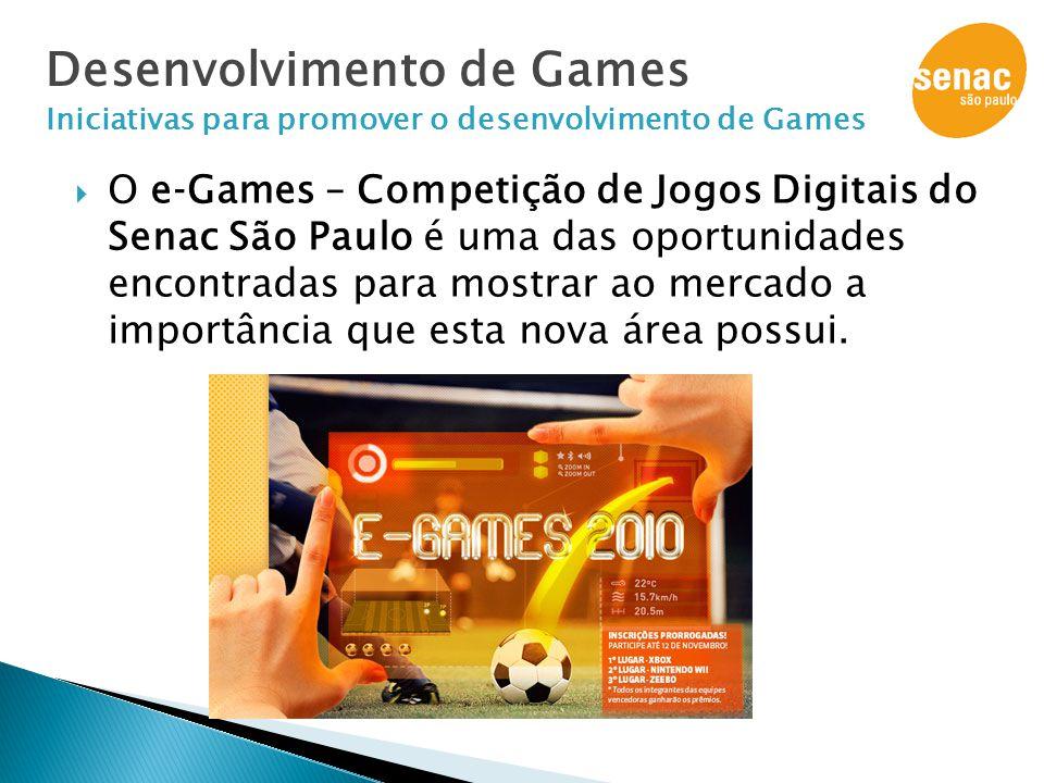  O e‐Games – Competição de Jogos Digitais do Senac São Paulo é uma das oportunidades encontradas para mostrar ao mercado a importância que esta nova