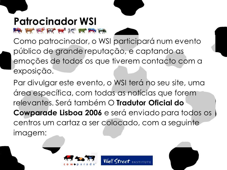 Patrocinador WSI Como patrocinador, o WSI participará num evento público de grande reputação, e captando as emoções de todos os que tiverem contacto com a exposição.