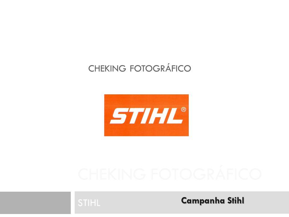 CHEKING FOTOGRÁFICO STIHL Campanha Stihl Campanha Stihl CHEKING FOTOGRÁFICO