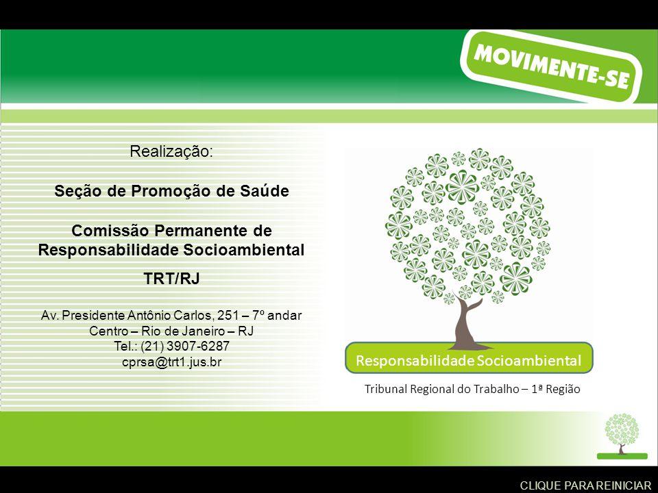 Realização: Seção de Promoção de Saúde Comissão Permanente de Responsabilidade Socioambiental TRT/RJ Av.