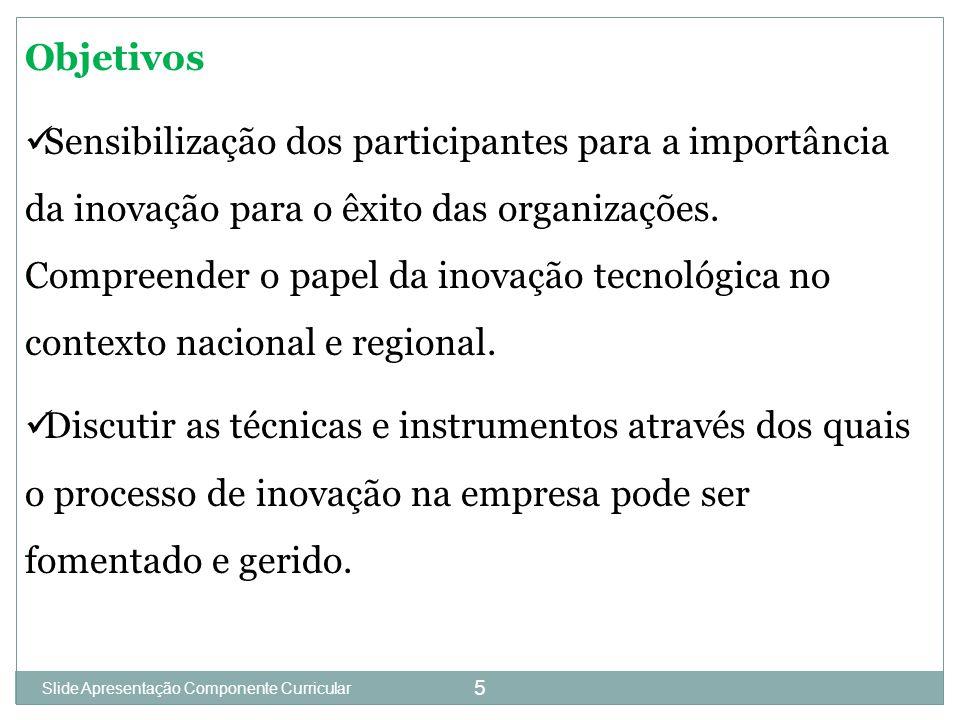 Slide 1 5 Objetivos Sensibilização dos participantes para a importância da inovação para o êxito das organizações.
