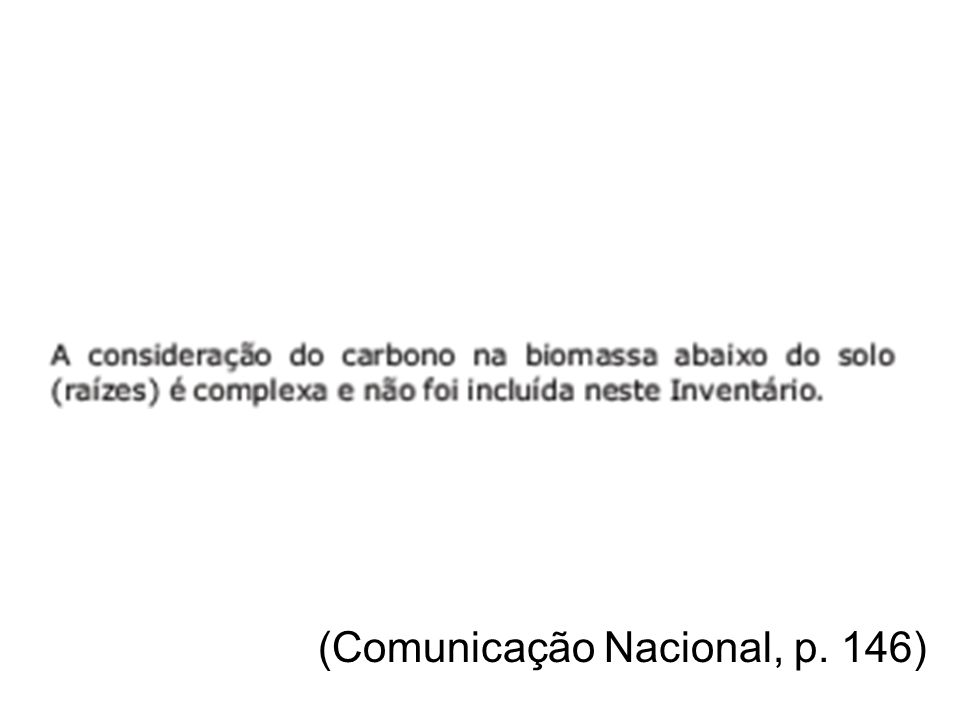 Estoque e perda bruta de biomassa CategoriaBiomassa Perda acima do abaixo dototalacima dototalbruta de solo (t/ha)solovegetaçãobiomassa (t/ha) vegetaçãooriginal(milhões original(milhõesde t/ano) (milhõesde t) MT Floresta 269.353.8323.114,580.017,494.366.0 MT Cerrado 23.036.059.0829.22,127.01.8 RO Floresta 259.051.6310.65,549.26,654.0 Total 29,70315,409.219,621.467.7