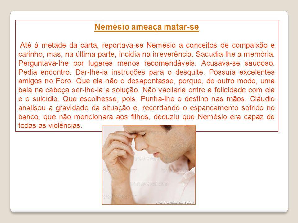 Marina levantou-se, foi ao quarto e trouxe-lhe um papel. Era uma carta vinda de Nemésio, que participava o seu regresso ao Rio, após seis meses de Eur