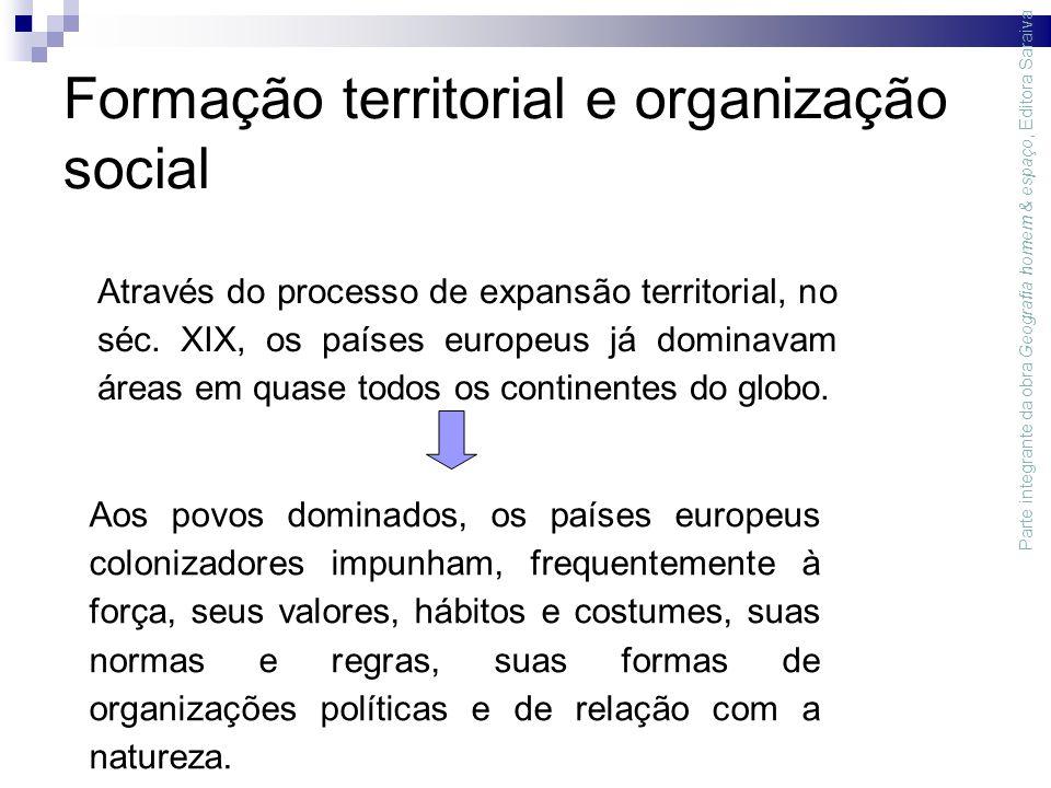 Formação territorial e organização social Através do processo de expansão territorial, no séc.