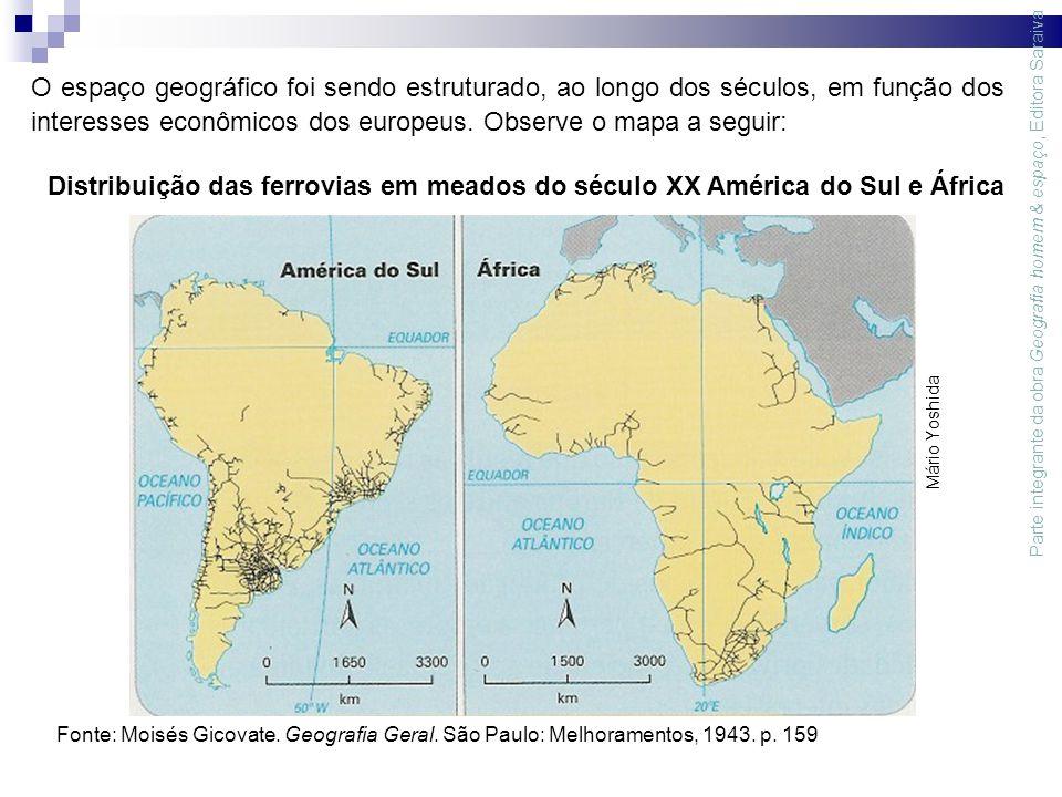 O espaço geográfico foi sendo estruturado, ao longo dos séculos, em função dos interesses econômicos dos europeus.