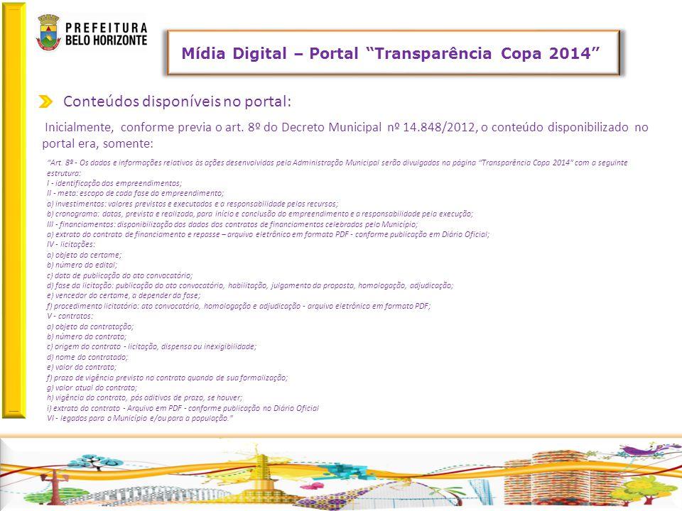 Retornar Conteúdos disponíveis no portal: Inicialmente, conforme previa o art. 8º do Decreto Municipal nº 14.848/2012, o conteúdo disponibilizado no p