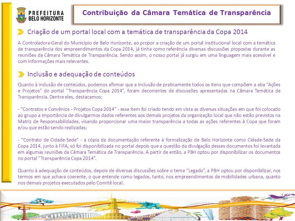 Retornar Criação de um portal local com a temática de transparência da Copa 2014 Contribuição da Câmara Temática de Transparência A Controladora-Geral