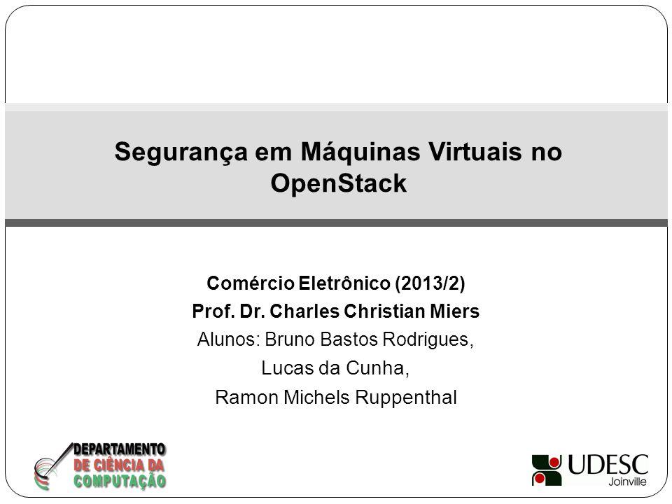 Comércio Eletrônico (2013/2) Prof. Dr. Charles Christian Miers Alunos: Bruno Bastos Rodrigues, Lucas da Cunha, Ramon Michels Ruppenthal Segurança em M
