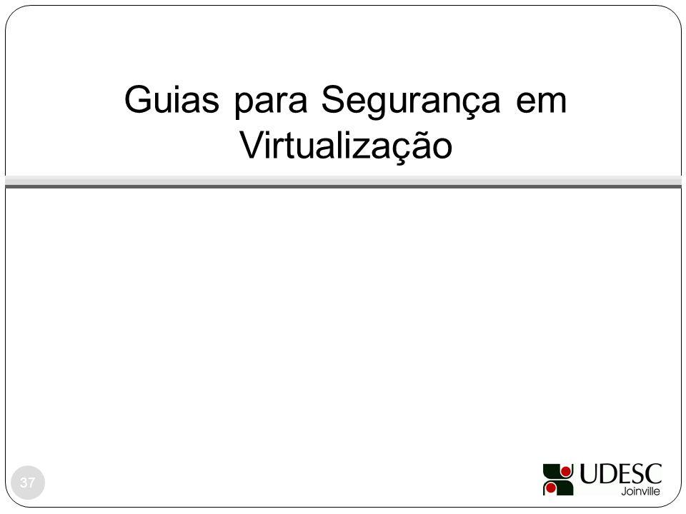 Guias para Segurança em Virtualização 37