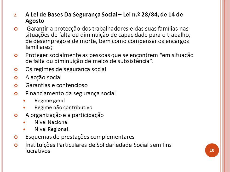 2. A Lei de Bases Da Segurança Social – Lei n.º 28/84, de 14 de Agosto Garantir a protecção dos trabalhadores e das suas famílias nas situações de fal