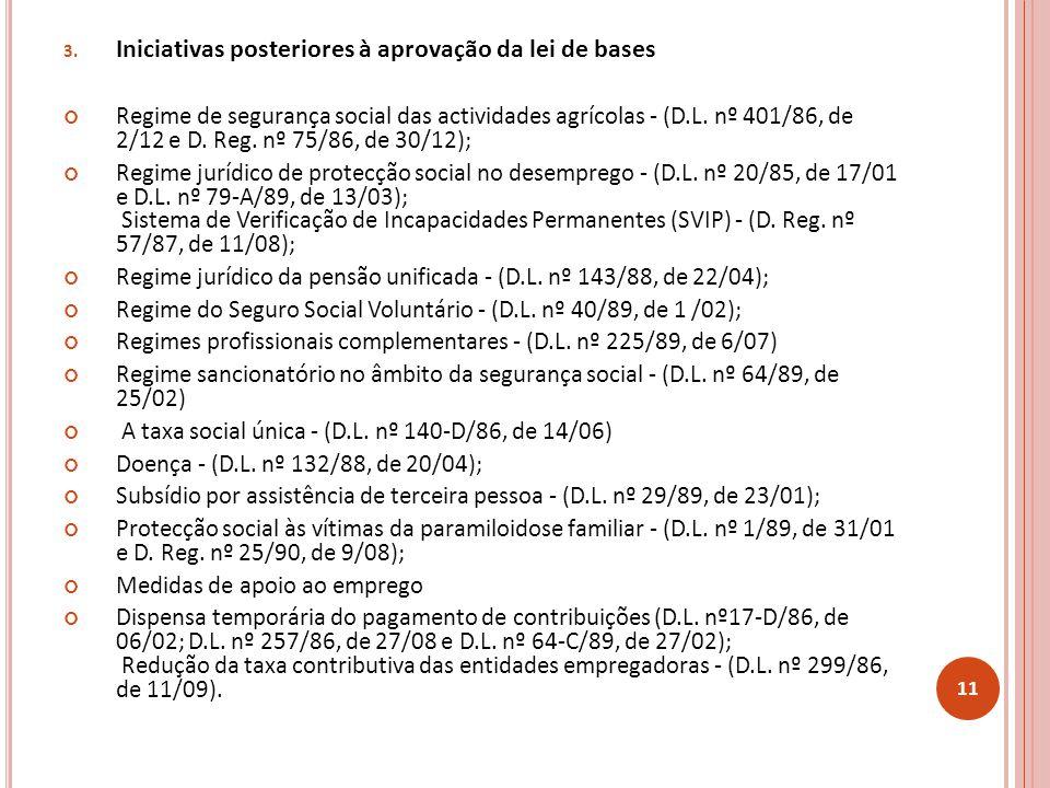 3. Iniciativas posteriores à aprovação da lei de bases Regime de segurança social das actividades agrícolas - (D.L. nº 401/86, de 2/12 e D. Reg. nº 75