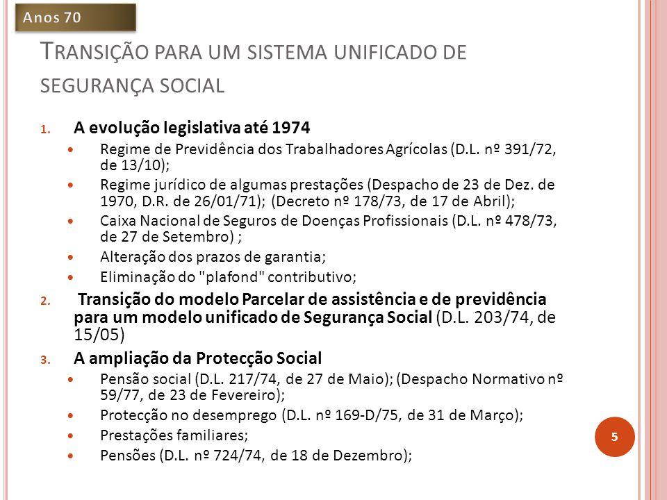 T RANSIÇÃO PARA UM SISTEMA UNIFICADO DE SEGURANÇA SOCIAL 1.
