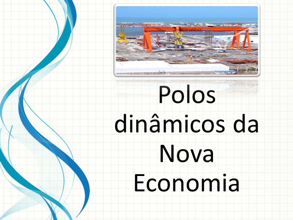 Polos dinâmicos da Nova Economia