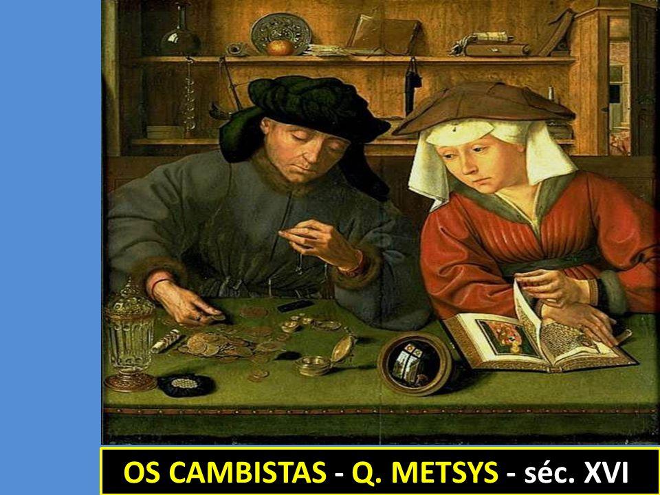 OS CAMBISTAS - Q. METSYS OS CAMBISTAS - Q. METSYS - séc. XVI