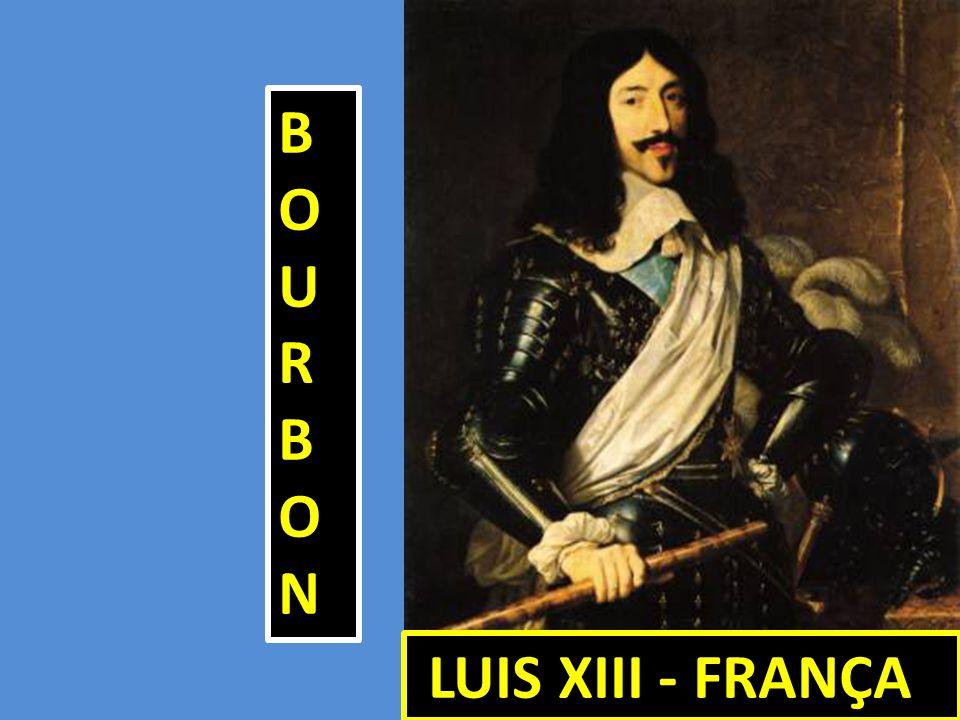 LUIS XIII - FRANÇA LUIS XIII - FRANÇA BOURBONBOURBONBOURBONBOURBON